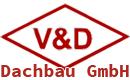 Meisterbetrieb V & D Dachbau GmbH