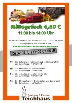 ANGEBOT TAGESGERICHT TEICHHAUS Mittagsangebot für 6,50€