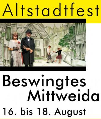 Altstadtfest 'Beswingtes Mittweida' vom 16. bis 18. August